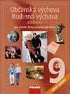 Občanská výchova a Rodinná výchova 9.r. ZŠ a víceletá gymnázia - učebnice