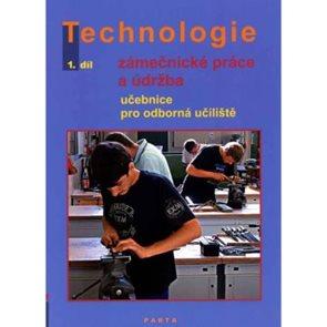 Zámečnické práce a údržba, technologie, 1. díl (pro 1. ročník OU)
