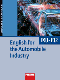 English for the Automobile Industry /B1 - B2/