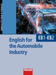 English for the Automobile Industry /B1 - B2/ - Kavanagh M.,Hausner T. - A4, brožovaná