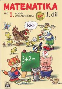 Matematika pro 1. ročník ZŠ 1. díl zpracováno podle RVP ZV