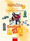 Deutsch mit Max 2 - Němčina pro ZŠ a víceletá gymnázia /A1/ učebnice