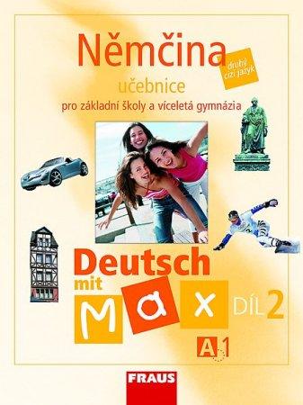 Deutsch mit Max 2 - Němčina pro ZŠ a víceletá gymnázia /A1/ učebnice - Fišarová O., Zbranková M. - A4
