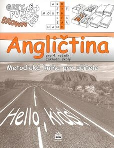 Angličtina 4.r. Hello kids! - Metodická kniha pro učitele