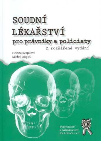 Soudní lékařství pro právníky a policisty - Kvapilová H., Dogoši M. - A5, brožovaná
