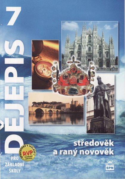 Dějepis 7.r. pro ZŠ - Středověk a raný novověk učebnice - Válková Veronika - A4, brožovaná