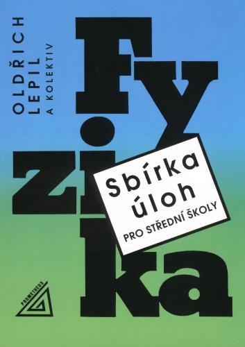 Sbírka úloh z fyziky pro střední školy + CD-ROM - Lepil Oldřich a kolektiv - A5, brožovaná