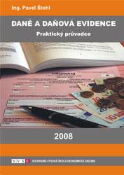 Daně a daňová evidence 2008 - Praktický průvodce