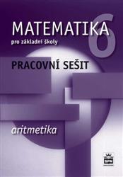 Matematika 6.r. ZŠ - Aritmetika - Pracovní sešit