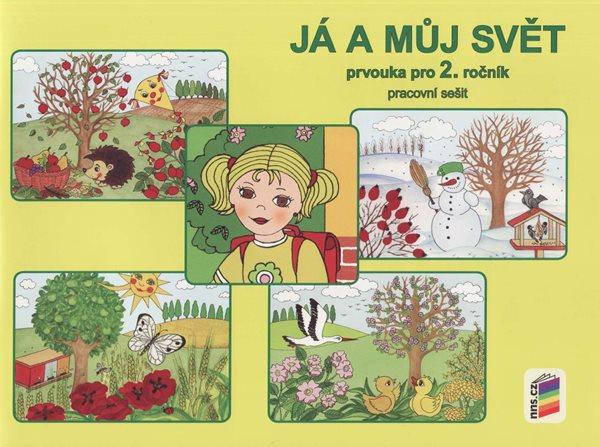 Já a můj svět - Prvouka pro 2.ročník - pracovní sešit / Nová Škola/ - Štiková Věra - brožovaná, 21 x 28,5 cm