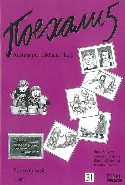 Pojechali 5 - pracovní sešit - Žofková H., Liptáková Z. a kolektiv - A4, sešitová
