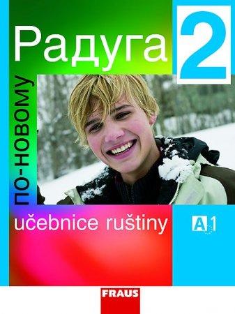 Raduga po-novomu 2 - učebnice /A1/ - Raduga nově - Jelínek S. Hříbková J., Žofková H. a kol - A4, brožovaná