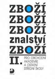 Zbožíznalství II. pro obchodní akademie a ostatní střední školy - Cvrček K., Chalupný V., Kynčil L. - A5, brožovaná, Sleva 20%