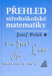 Přehled středoškolské matematiky - Polák Josef - 162x241 mm, vázaná