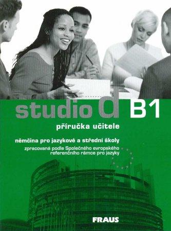 Studio d B1 němčina pro JŠ a SŠ - příručka učitele - Bettermann Christel a kolektiv - A4, brožovaná