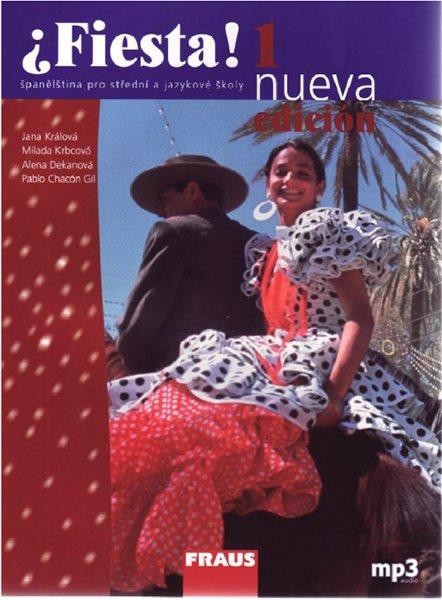 Fiesta 1 učebnice NUEVA edición - Králová Jana a kolektiv - 195x260 mm, brožovaná
