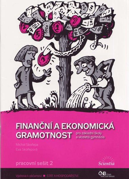 Finanční a ekonomická gramotnost pro ZŠ a VG - pracovní sešit 2 - Skořepa M.,Skořepová E. - A4, brožovaná