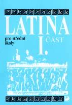 Latina pro střední školy 1. část