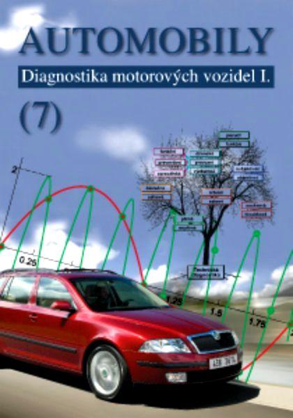 Automobily 7 - Diagnostika motorových vozidel I. - Čupera J., Štěrba P. - 173x250 mm, brožovaná