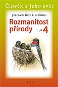 Rozmanitost přírody 4.r. 1.díl - Člověk a jeho svět - pracovní listy k učebnici