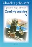 Země ve vesmíru 5.r. - Člověk a jeho svět - pracovní listy k učebnici