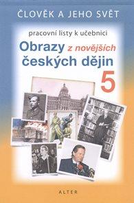 Obrazy z novějších českých dějin - Člověk a jeho svět - pracovní listy k učebnici