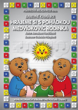Barevné kamínky - Hrajeme si s pohádkou Medvídkovic rodinka - Horáčková Jaroslava - vázaná spirálou, barevná, formát A4