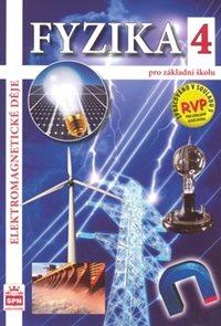 Fyzika 4 pro ZŠ - Elektromagnetické děje  / RVP ZV / - učebnice