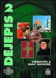 Dějepis pro gymnázia a SŠ 2 - Středověk a raný novověk - Čornej P., Čornejová I., Parkan F. - A4, brožovaná