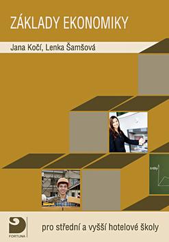 Základy ekonomiky pro střední a vyšší hotelové školy - Kočí J., Königová L. - A5, brožovaná