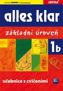 Alles Klar 1b - učebnice a cvičebnice /základní úroveň/