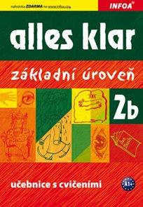 Alles Klar 2b - učebnice a cvičebnice /základní úroveň/