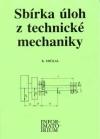 Sbírka úloh z technické mechaniky pro SOU a SOŠ - Mičkal Karel - A5, brožovaná