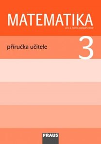 Matematika pro 3. ročník základní školy - příručka učitele