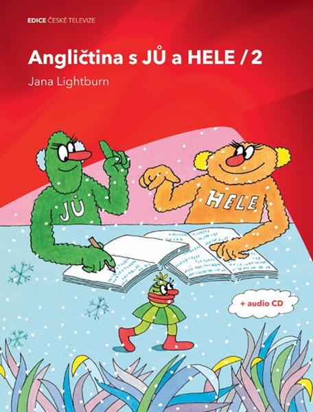 Angličtina s Jů a Hele 2 + audio CD - Jana Lightburn - 19x25 cm