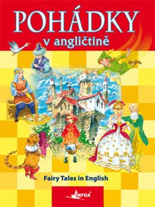 Pohádky v angličtině/Fairy Tales in English