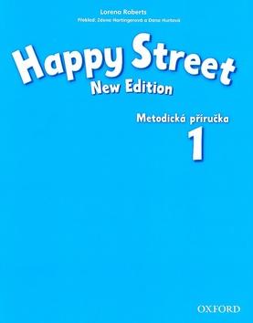 Happy Street 1 NEW EDITION Metodická příručka CZ - Roverts L., Hartingerová Z., Hurtová D. - 219x275 mm, brožovaná