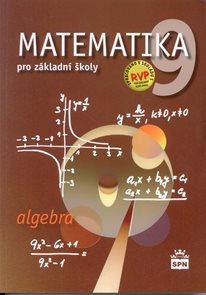 Matematika pro 9. ročník ZŠ - Algebra - učebnice