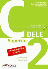 Preparación al Diploma de Espaňol DELE -  Nivel Supriorl - C2 + audio CD