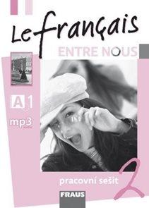Le Francais Entre Nous 2 - pracovní sešit