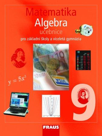 Matematika 9.r. základní školy a víceletá gymnázia - Algebra - učebnice - A4, brožovaná
