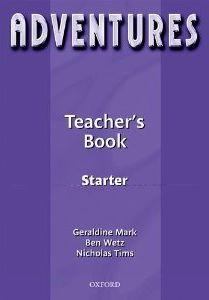 Adventures Starter Teachers Book - Mark G., Wetz B, Tims N. - A4
