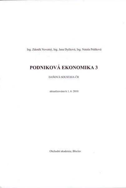 Podniková ekonomika 3 - Daňová soustava ČR - Novotný Z., Dyčková J., Prášková N. - A4, brožovaná, Sleva 15%