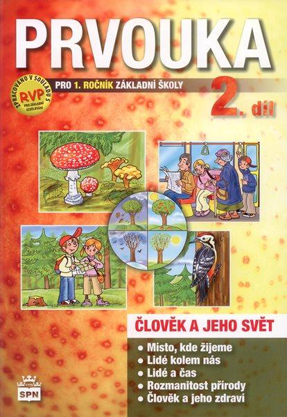 Prvouka - Člověk a jeho svět pro 1. r. ZŠ - II. díl pracovní učebnice podle RVP - Čechurová M., Podroužek L. - A4, sešitová