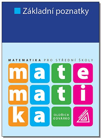 Základní poznatky - Matematika pro SOŠ - Odvárko Oldřich - 165x235 mm, brožovaná