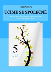 Učíme se společně 5.r. ZŠ 1.díl - Pašková Jana - A4, brožovaná