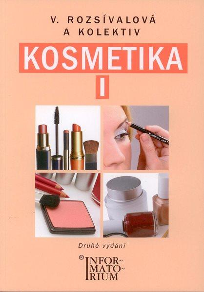 Kosmetika I - Rozsívalová V. a kolektiv - A5, brožovaná