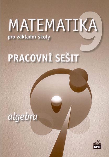 Matematika 9.r ZŠ - Algebra - Pracovní sešit - Boušková J., Brzoňová M. - A4, sešitová
