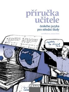 Český jazyk pro SŠ - Mluvnice, komunikace a sloh - Příručka učitele