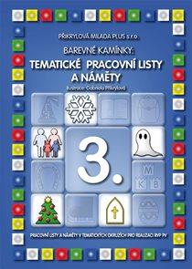 Barevné kamínky - Tématické pracovní listy a náměty 3 - Zima